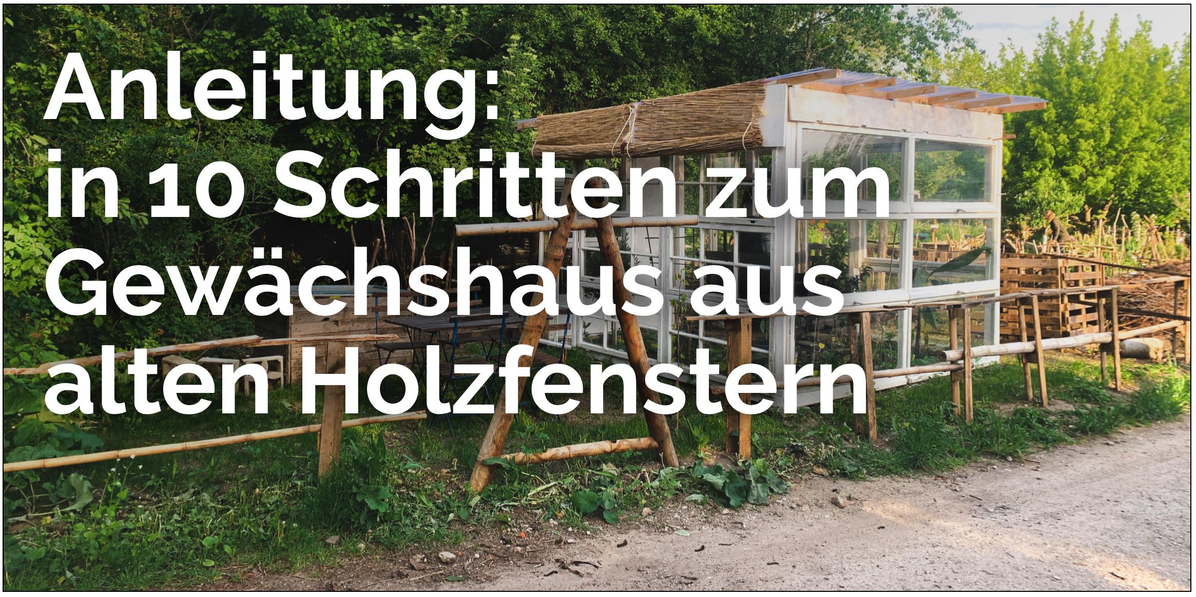 Gewächshaus Anleitung